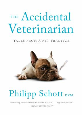 Cover image for The accidental veterinarian: tales from a pet practice