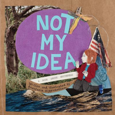 Cover image for Not my idea : a book about whiteness