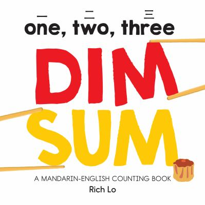 Cover image for One, two, three dim sum : a Mandarin-English counting book