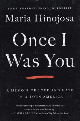 Cover image for Once I was you : a memoir of love and hate in a torn America