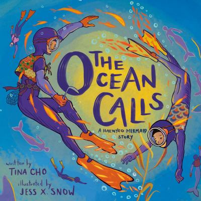 Cover image for The ocean calls : a haenyeo mermaid story