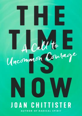 Cover image for The time is now : a call to uncommon courage
