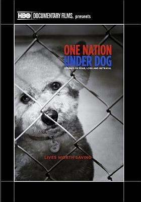 Cover image for One nation under dog stories of fear, loss and betrayal.