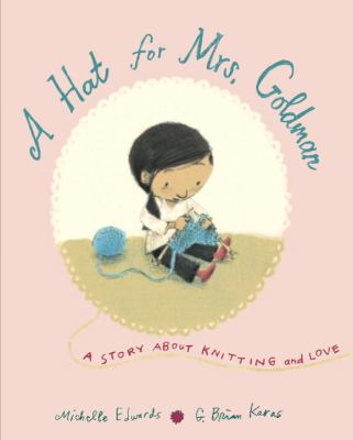 A-hat-for-Mrs.-Goldman-:-a-story-about-knitting-and-love