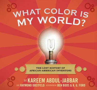 What-color-is-my-world?-:-the-lost-history-of-African-American-inventors
