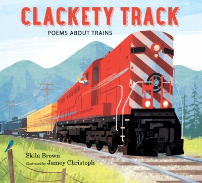 Clackety-track-:-poems-about-trains