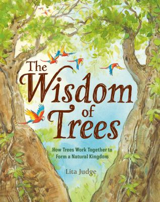 The-wisdom-of-trees-:-how-trees-work-together-to-form-a-natural-kingdom