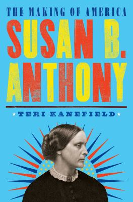 Susan-B.-Anthony:-The-Making-of-America
