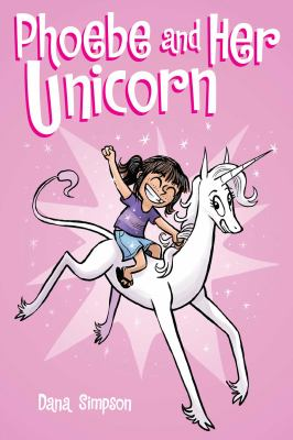 Phoebe-And-Her-Unicorn:-A-Heavenly-Nostrils-Chronicle