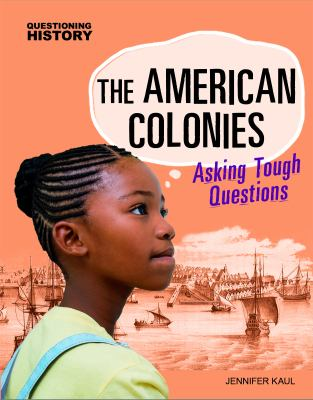 The-American-colonies-:-asking-tough-questions