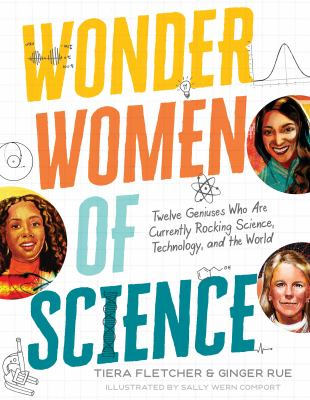 Wonder-women-of-science-:-twelve-geniuses-who-are-currently-rocking-science,-technology,-and-the-world