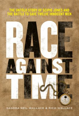 Race-against-time-:-the-untold-story-of-Scipio-Jones-and-the-battle-to-save-twelve-innocent-men