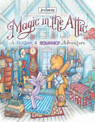 Magic-in-the-attic-:-a-Button-&-Squeaky-adventure