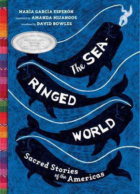 The-sea-ringed-world-:-sacred-stories-of-the-Americas