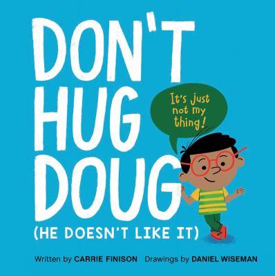 Don't-hug-Doug-:-(he-doesn't-like-it)