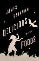 Delicious Foods by James Hannaham - Book Cover