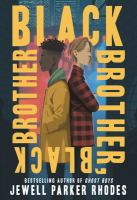 Black Brother Black Brother By Jewell Parker Rhodes  Book Cover