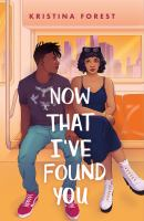 Now That I've Found You by Kristina Forest  Book Cover