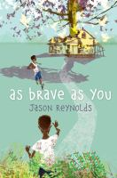 As Brave As You by Jason Reynolds Book Cover