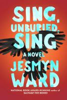 Sing Unburied Sing by Jesmyn Ward - Book Cover