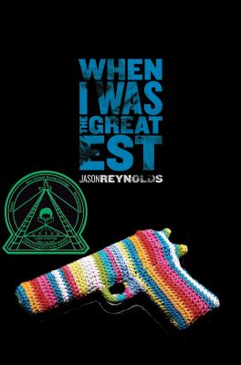 When I Was the Greatest by Jason Reynolds - Book Cover