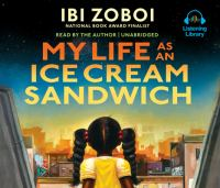 My Life as an Ice Cream Sandwich by Ibi Zoboi - Book Cover