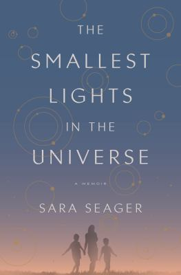 Cover image for The smallest lights in the universe : a memoir