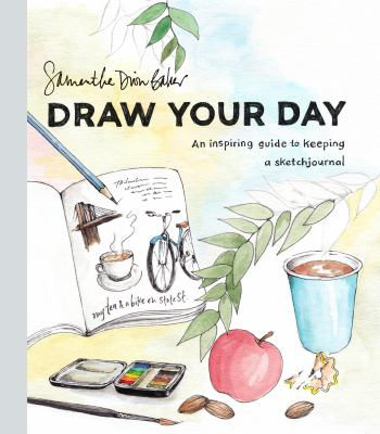 Cover image for Draw your day : an inspiring guide to keeping a sketch journal