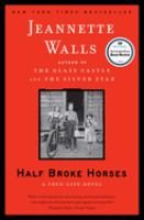 Cover image for Half broke horses : a true-life novel