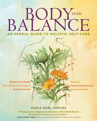 Cover image for Body into balance : an herbal guide to holistic self-care