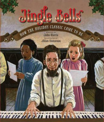 Cover image for Jingle bells : how the holiday classic came to be