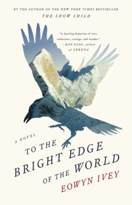 Cover image for To the bright edge of the world : a novel