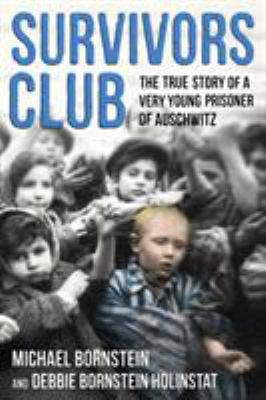Cover image for Survivors club : the true story of a very young prisoner of Auschwitz