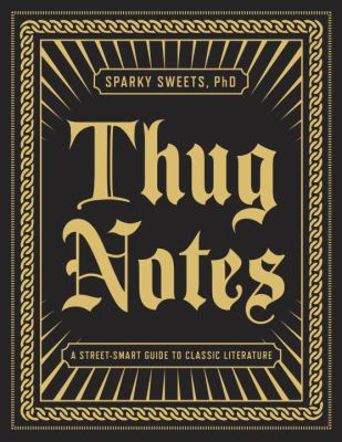 Cover image for Thug notes : a street-smart guide to classic literature