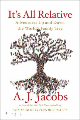 Cover image for It's all relative : adventures up and down the world's family tree
