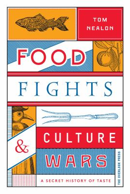 Cover image for Food fights & culture wars : a secret history of taste