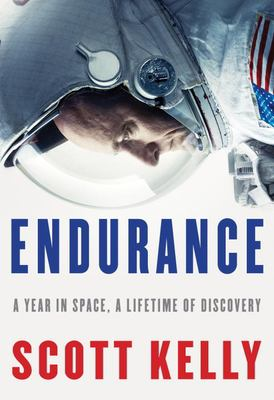 Cover image for Endurance : a year in space, a lifetime of discovery