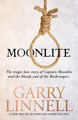 Cover image for Moonlite: The Tragic Love Story of Captain Moonlite and the Bloody End of the Bushrangers [paperback]