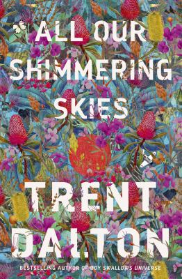 Cover image for All Our Shimmering Skies [paperback]