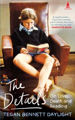 Cover image for The details : on love, death and reading