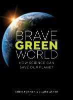 Brave Green World: How Science Can Save Our Planet cover