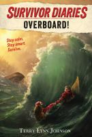 Survivor Diaries: Overboard! by Terry Lynn Johnson