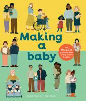 Making A Baby: An Inclusive Guide to How Every Family Begins cover