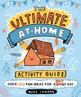 The Ultimate At-Home Activity Guide cover