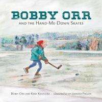 Bobby Orr and the Hand-me-down Skates cover