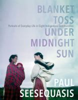 Blanket Toss Under Midnight Sun: Portraits of Everyday Life in Eight Indigenous… cover