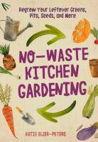 No-Waste Kitchen Gardening cover