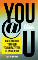 You @ the U: A Guided Tour Through Your First Year of University cover