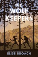 Wolf Keepers by Elise Broach