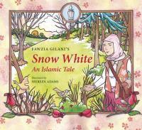 Snow White: An Islamic Tale cover